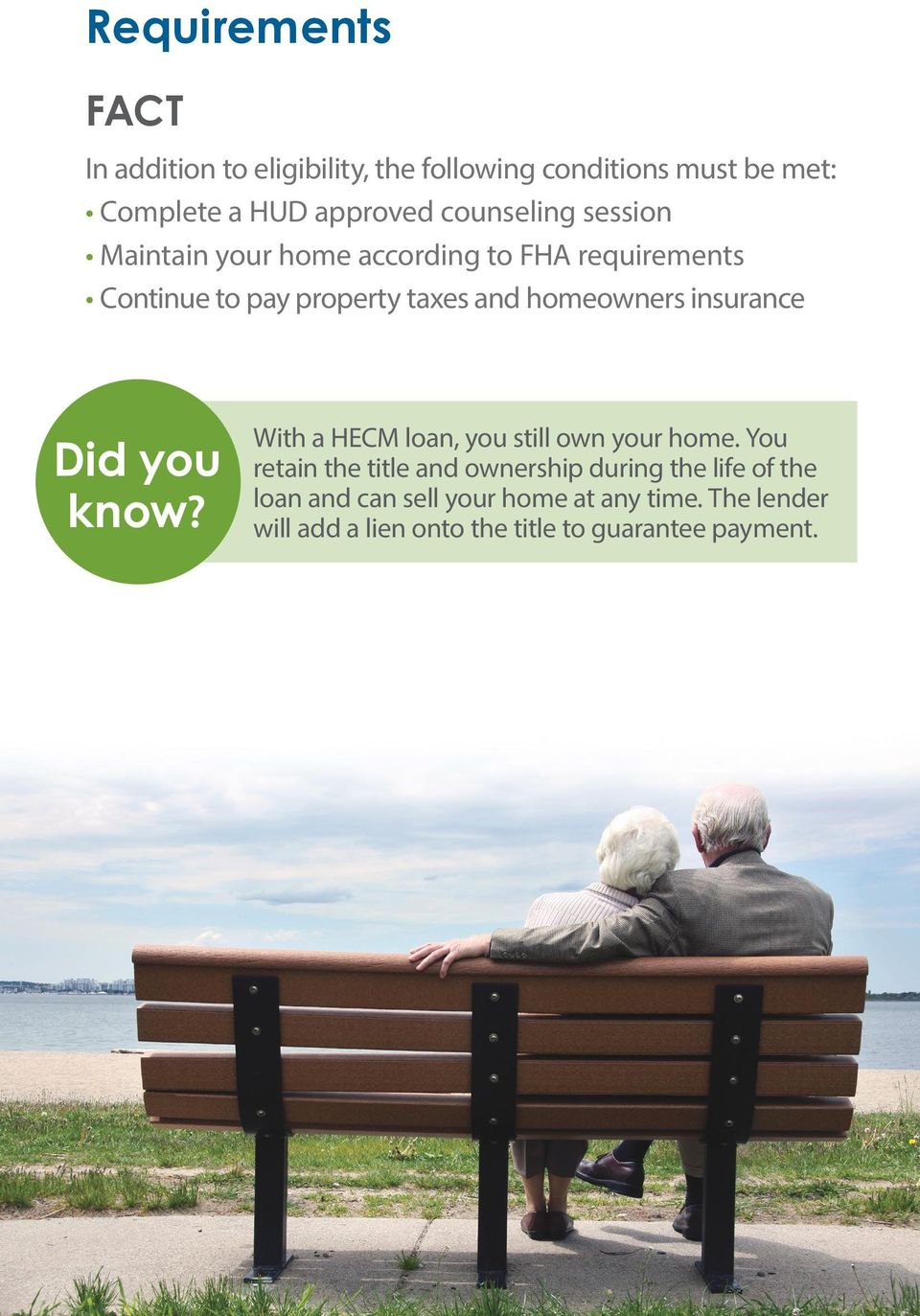 homeowners insurance Did you know? With a HECM loan, you still own your home.