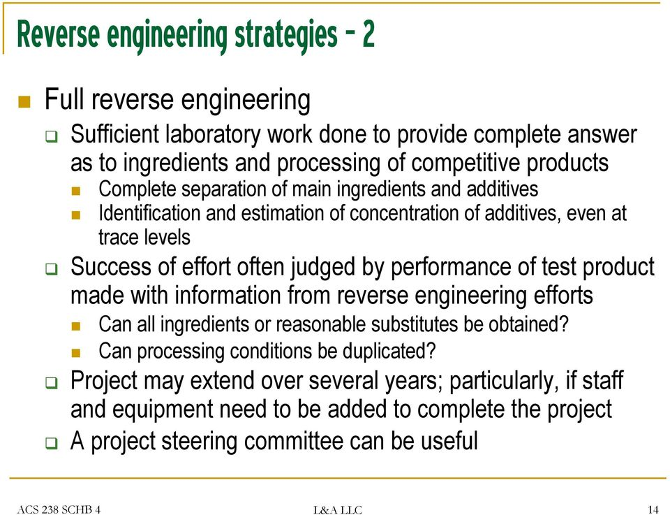 performance of test product made with information from reverse engineering efforts Can all ingredients or reasonable substitutes be obtained?