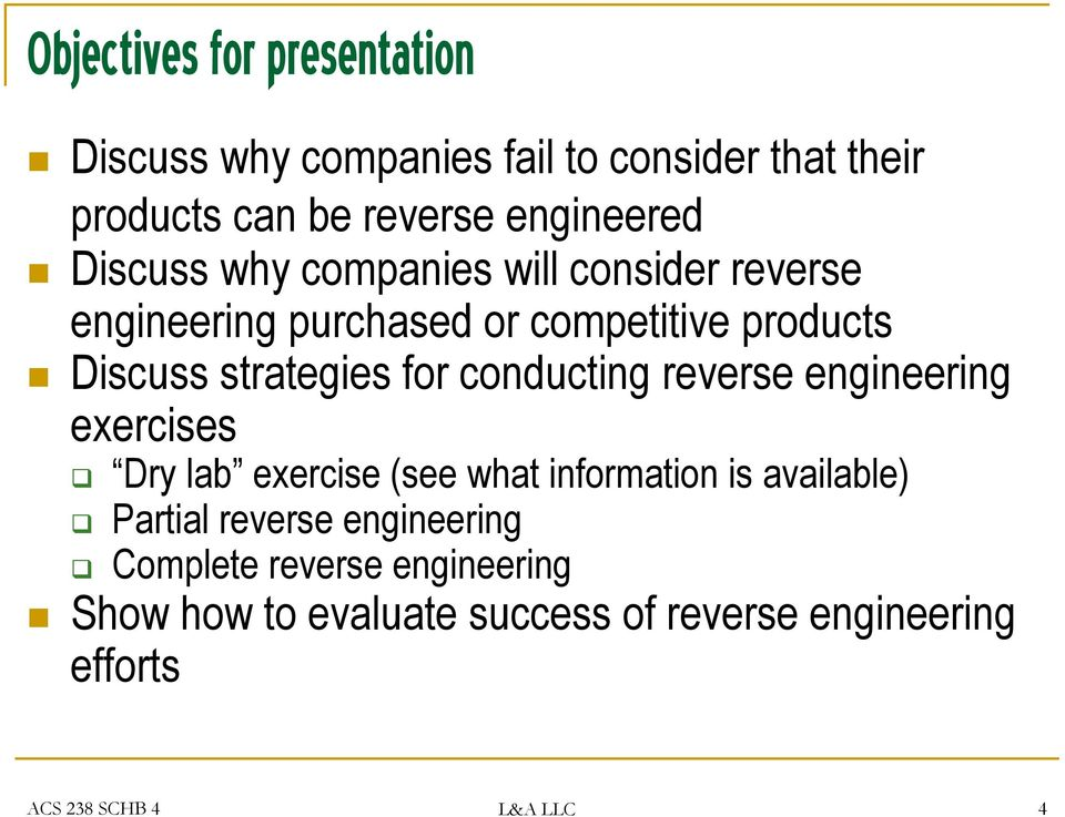 conducting reverse engineering exercises Dry lab exercise (see what information is available) Partial reverse