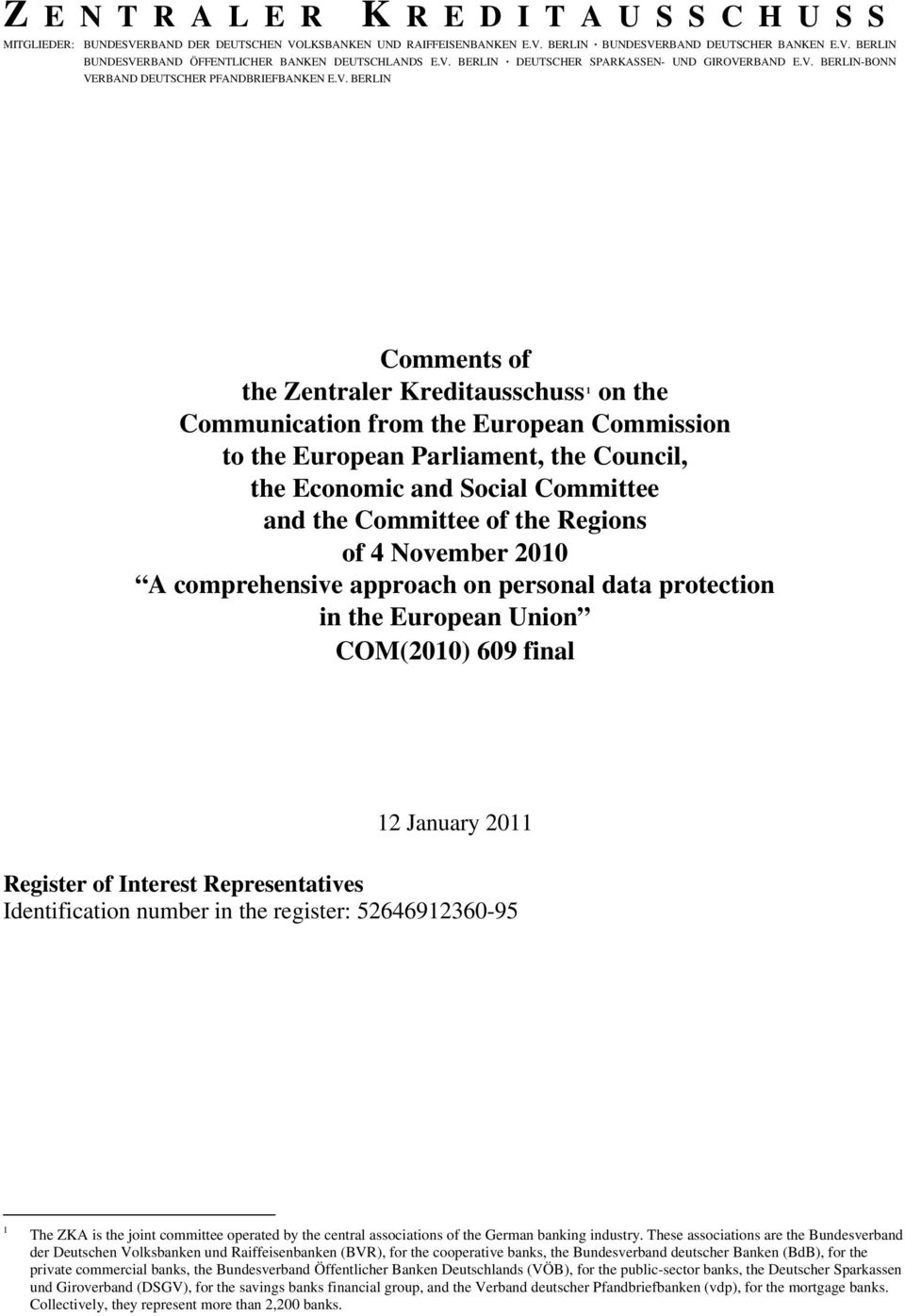 Commission to the European Parliament, the Council, the Economic and Social Committee and the Committee of the Regions of 4 November 2010 A comprehensive approach on personal data protection in the