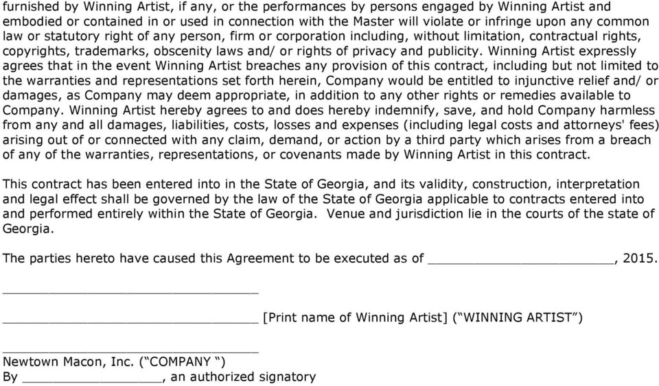 Winning Artist expressly agrees that in the event Winning Artist breaches any provision of this contract, including but not limited to the warranties and representations set forth herein, Company