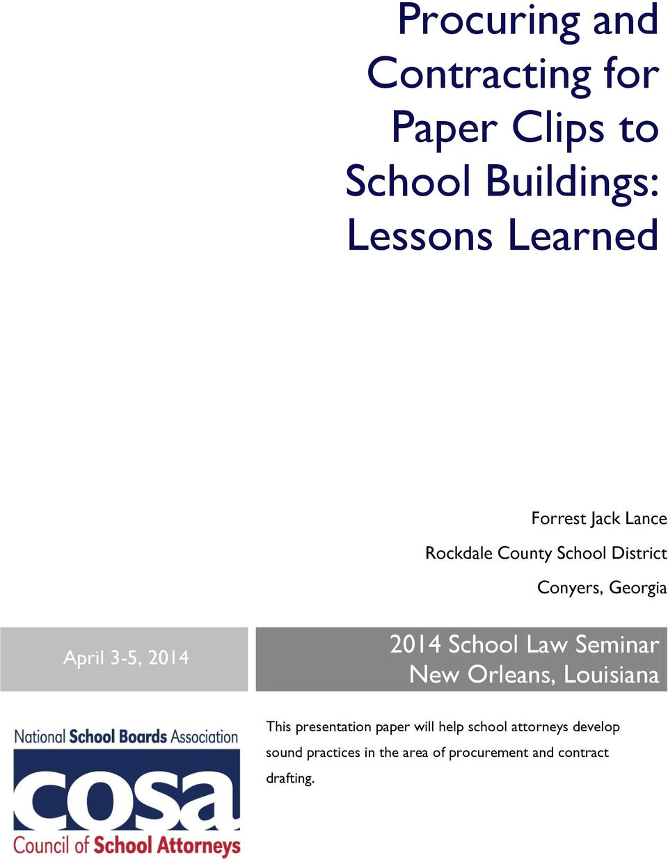 2014 School Law Seminar New Orleans, Louisiana This presentation paper will help