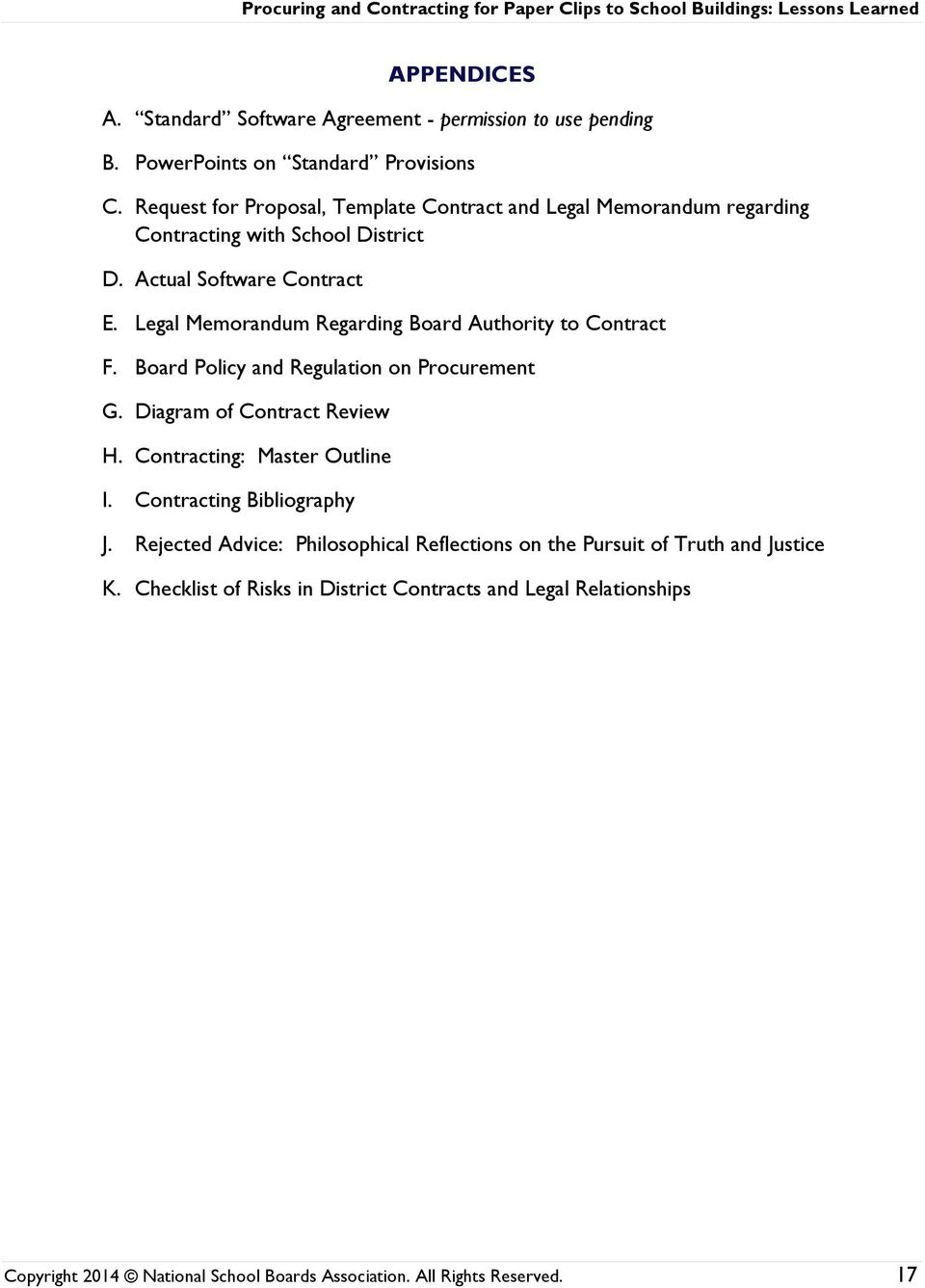 Legal Memorandum Regarding Board Authority to Contract F. Board Policy and Regulation on Procurement G. Diagram of Contract Review H. Contracting: Master Outline I.