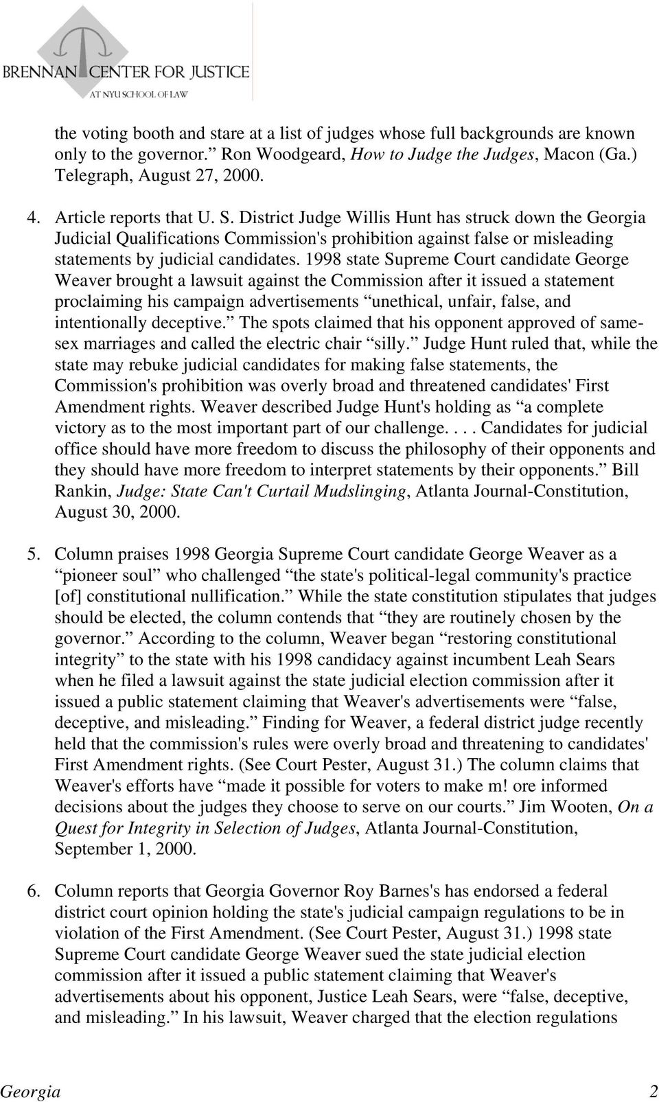 1998 state Supreme Court candidate George Weaver brought a lawsuit against the Commission after it issued a statement proclaiming his campaign advertisements unethical, unfair, false, and