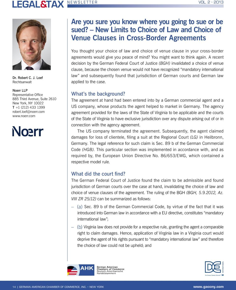 com www.noerr.com You thought your choice of law and choice of venue clause in your cross-border agreements would give you peace of mind? You might want to think again.