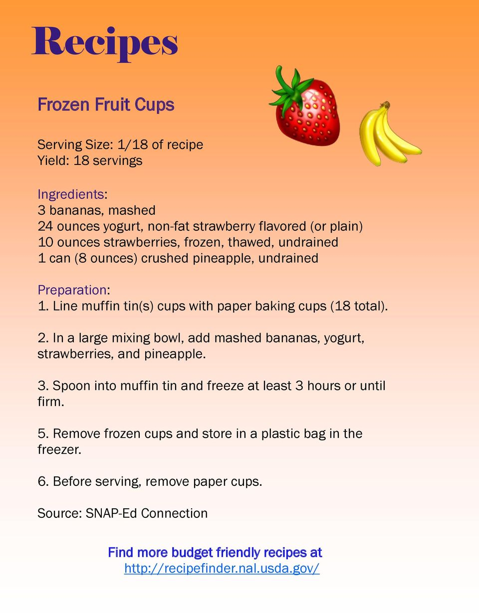 In a large mixing bowl, add mashed bananas, yogurt, strawberries, and pineapple. 3. Spoon into muffin tin and freeze at least 3 hours or until firm. 5.