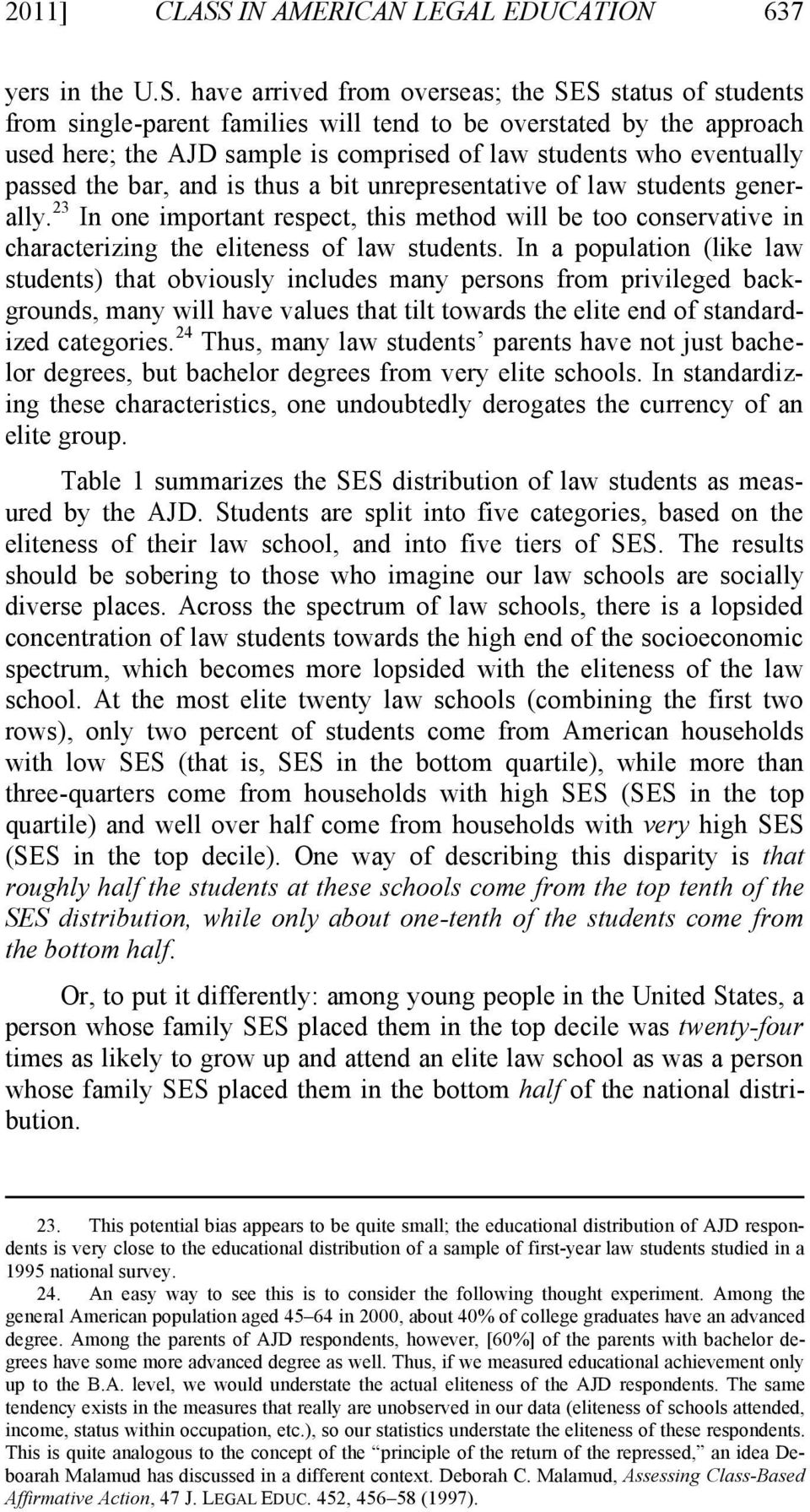 have arrived from overseas; the SES status of students from single-parent families will tend to be overstated by the approach used here; the AJD sample is comprised of law students who eventually