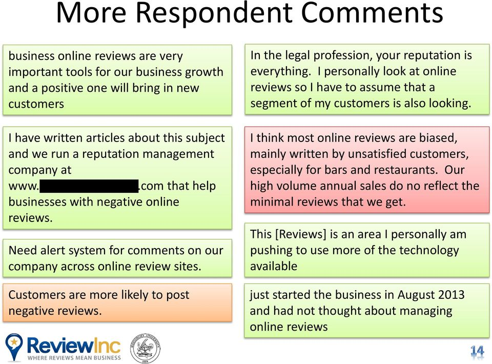Customers are more likely to post negative reviews. In the legal profession, your reputation is everything.