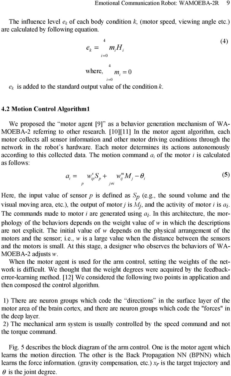 2 Motion Control Algorithm1 We proposed the motor agent [9] as a behavior generation mechanism of WA- MOEBA-2 referring to other research.