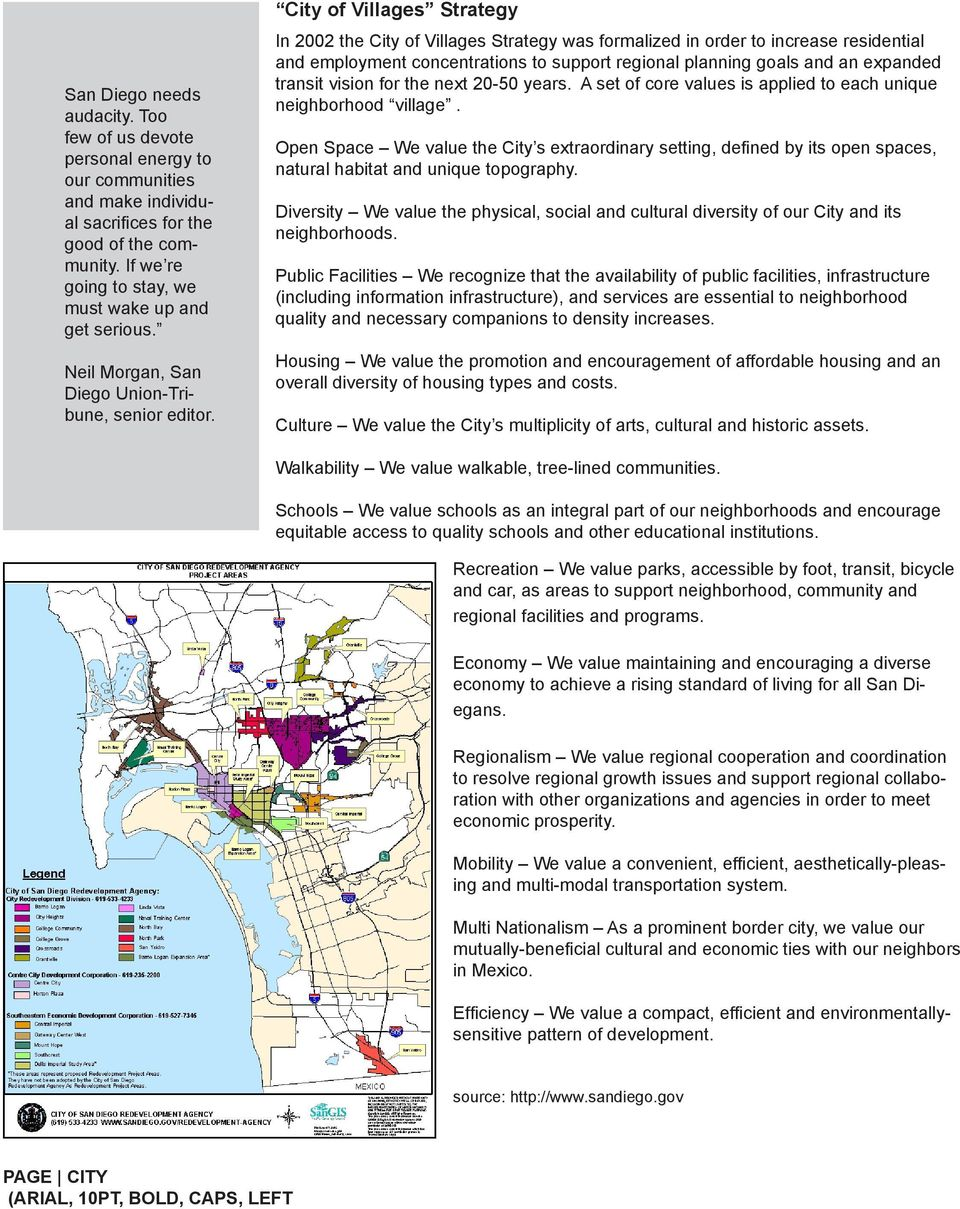 City of Villages Strategy In 2002 the City of Villages Strategy was formalized in order to increase residential and employment concentrations to support regional planning goals and an expanded