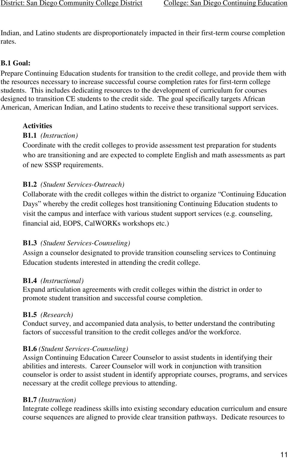students. This includes dedicating resources to the development of curriculum for courses designed to transition CE students to the credit side.