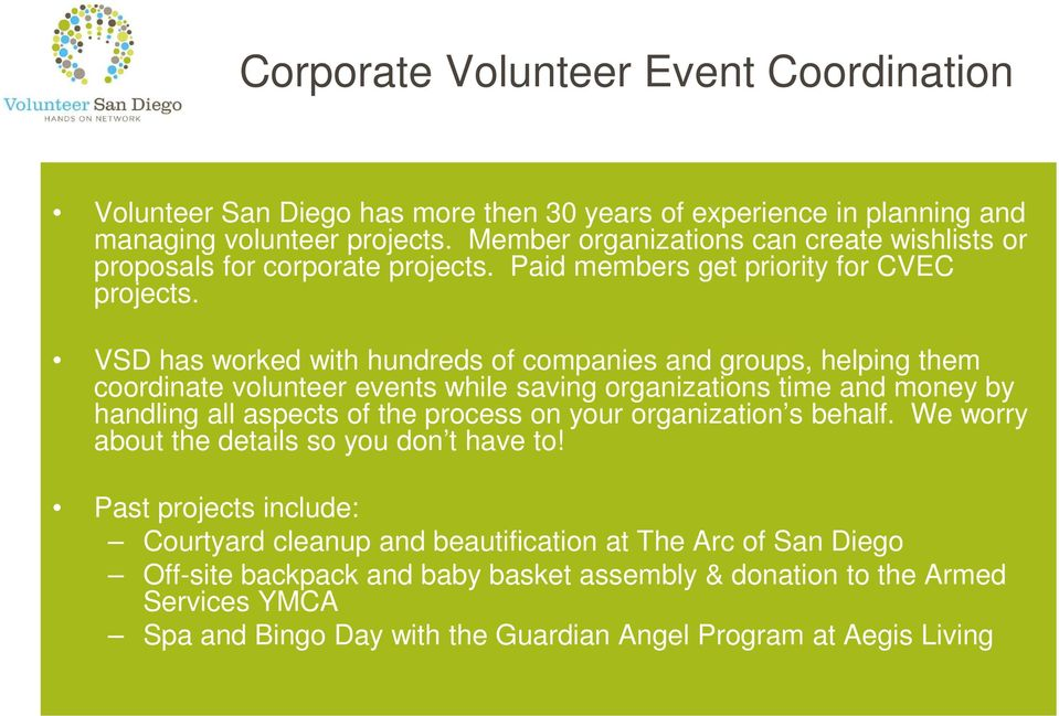 VSD has worked with hundreds of companies and groups, helping them coordinate volunteer events while saving organizations time and money by handling all aspects of the process on your