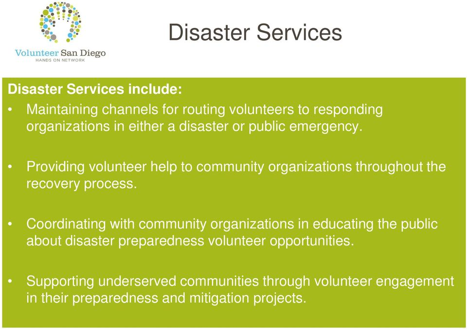Providing volunteer help to community organizations throughout the recovery process.