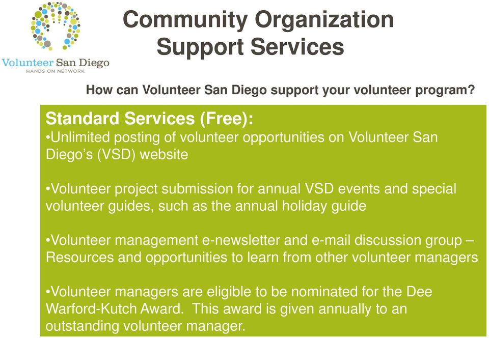 VSD events and special volunteer guides, such as the annual holiday guide Volunteer management e-newsletter and e-mail discussion group Resources and