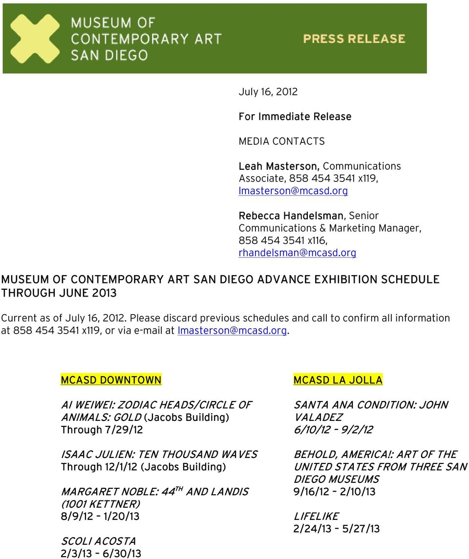 org MUSEUM OF CONTEMPORARY ART SAN DIEGO ADVANCE EXHIBITION SCHEDULE THROUGH JUNE 2013 Current as of July 16, 2012.