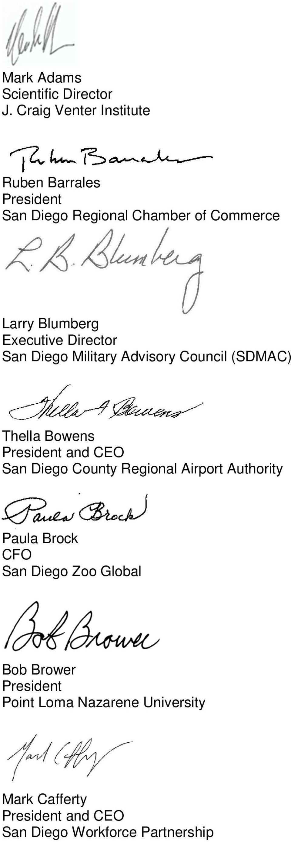 Executive Director San Diego Military Advisory Council (SDMAC) Thella Bowens President and CEO San Diego