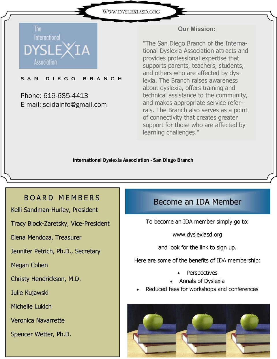 The Branch raises awareness about dyslexia, offers training and technical assistance to the community, and makes appropriate service referrals.