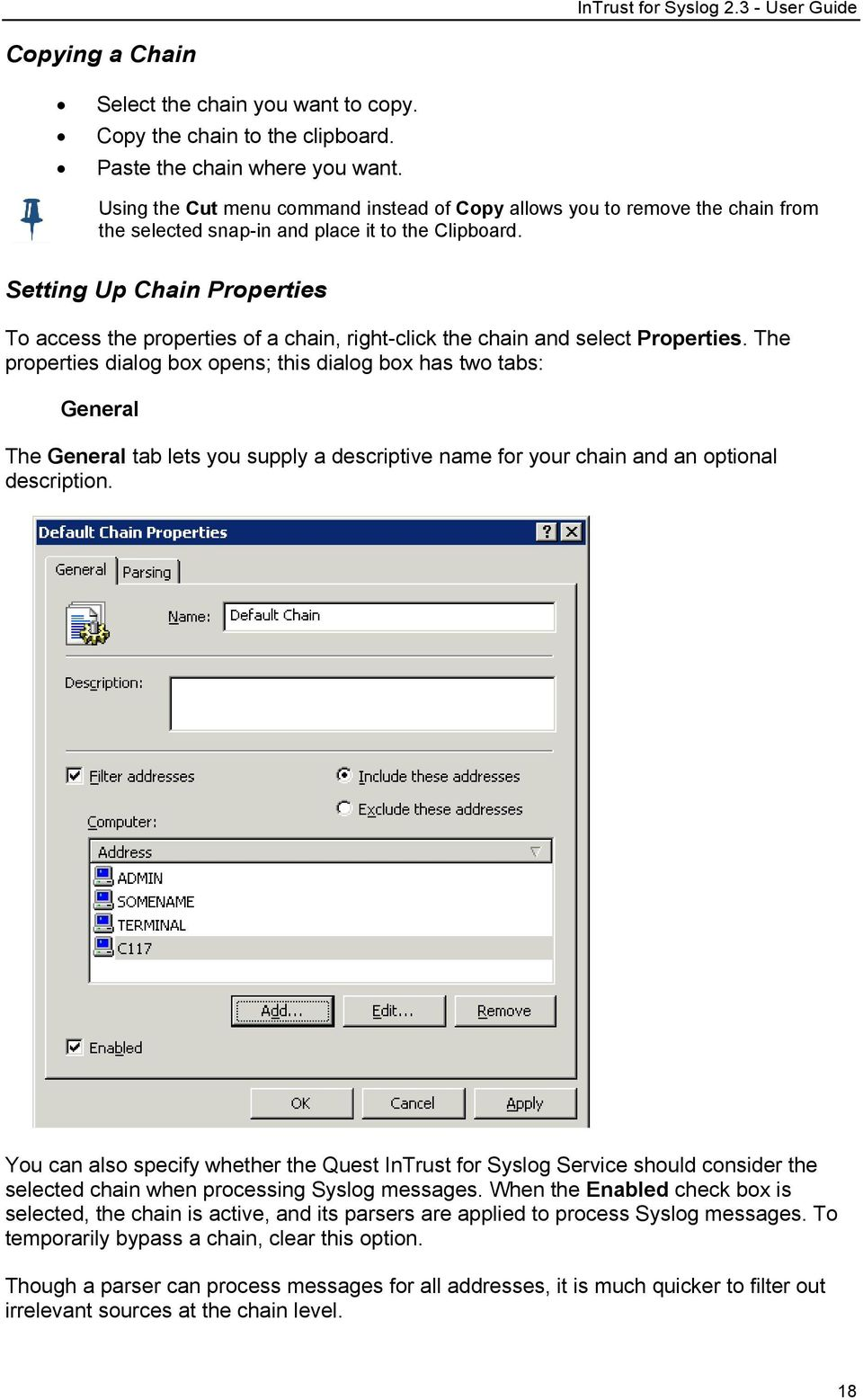 Setting Up Chain Properties To access the properties of a chain, right-click the chain and select Properties.