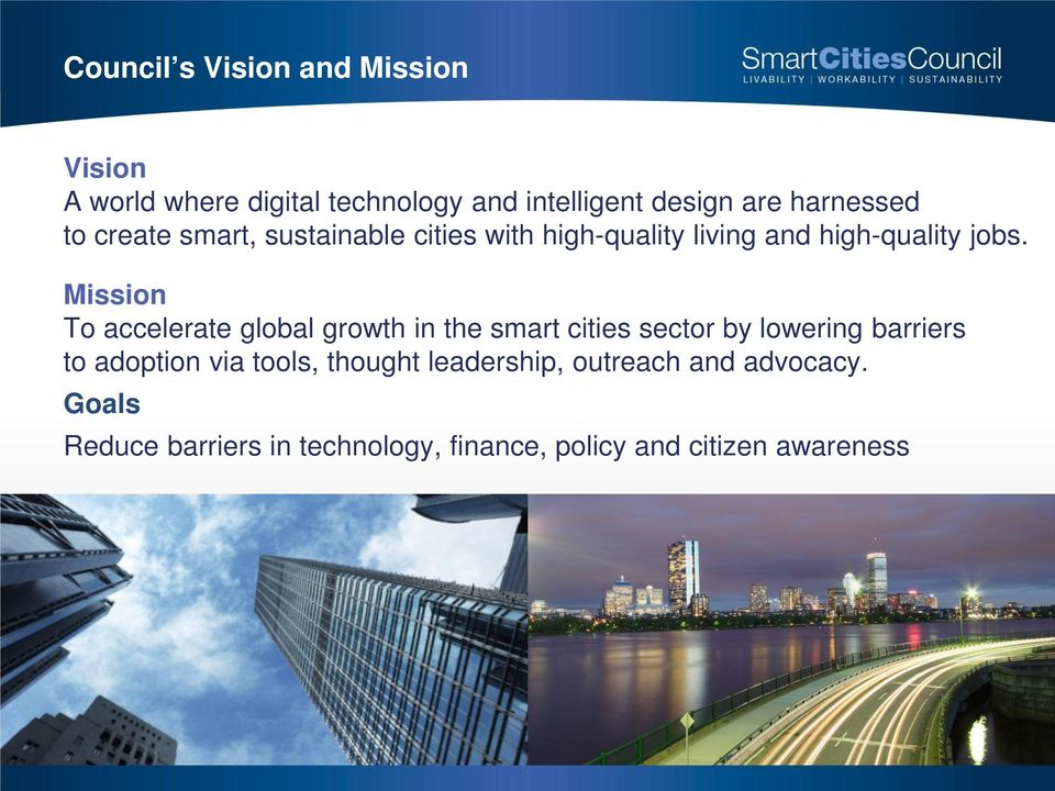 Mission To accelerate global growth in the smart cities sector by lowering barriers to adoption via
