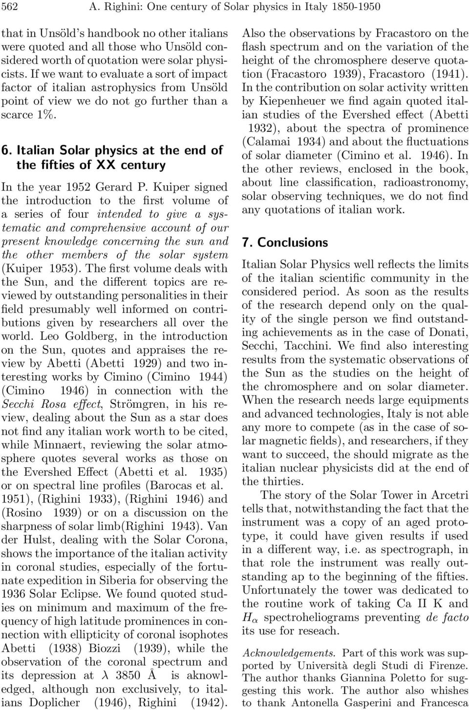Italian Solar physics at the end of the fifties of XX century In the year 1952 Gerard P.