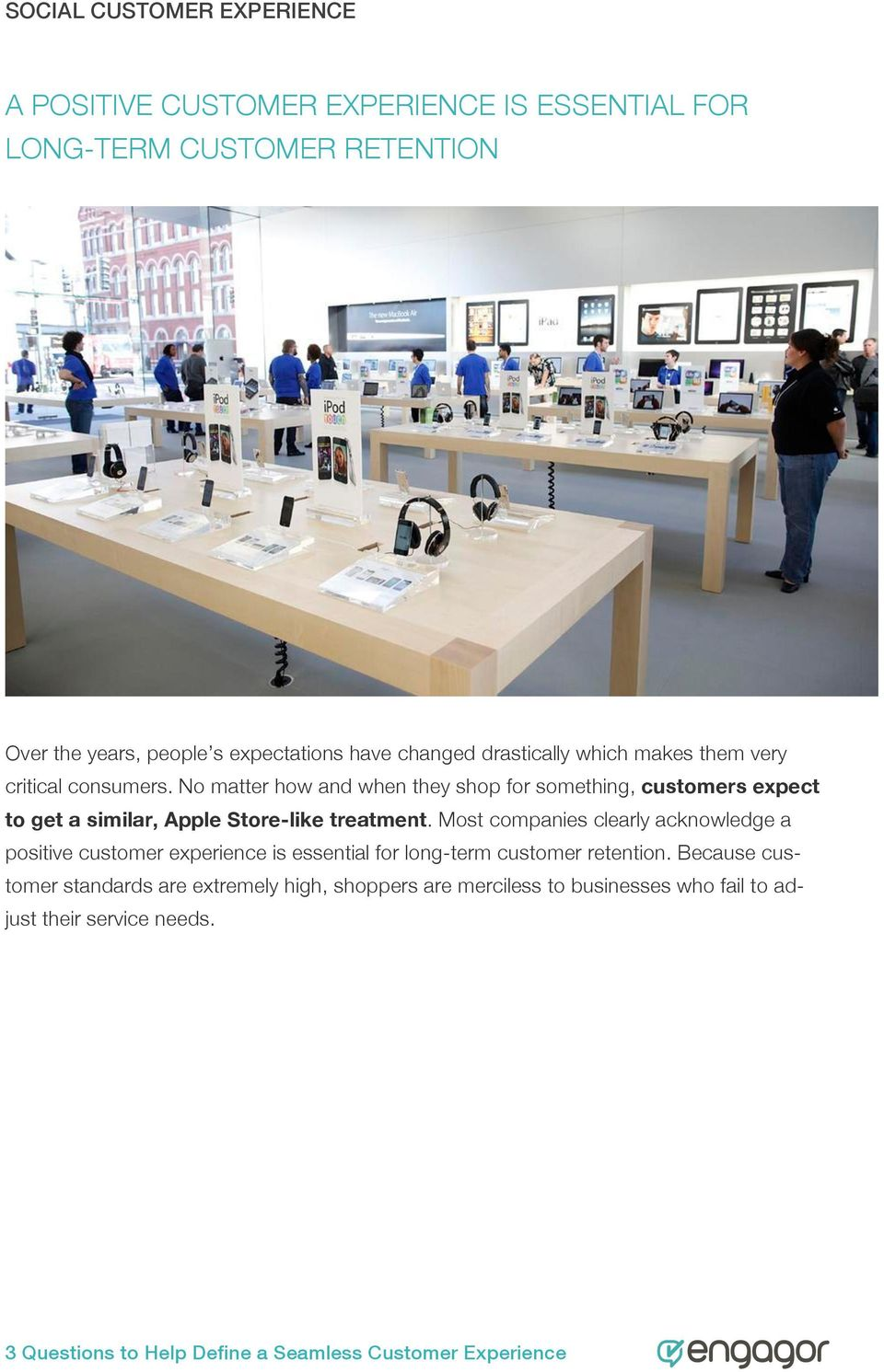 No matter how and when they shop for something, customers expect to get a similar, Apple Store-like treatment.