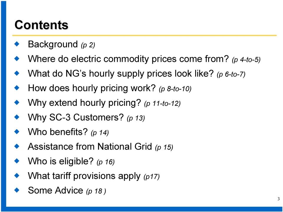 (p 8-to-10) Why extend hourly pricing? (p 11-to-12) Why SC-3 Customers? (p 13) Who benefits?