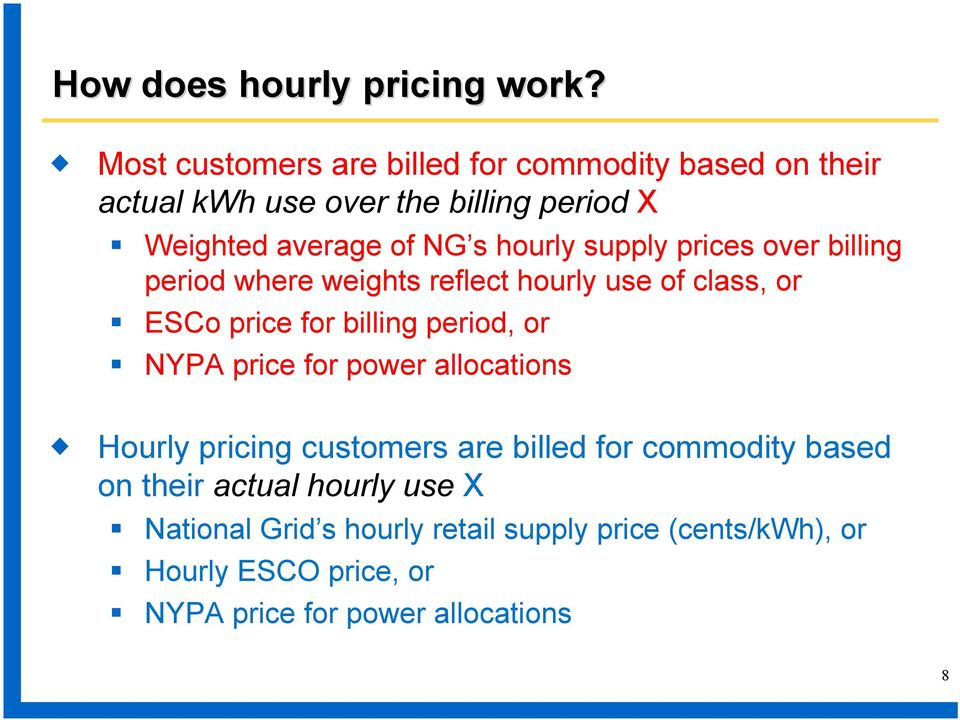 hourly supply prices over billing period where weights reflect hourly use of class, or ESCo price for billing period, or NYPA