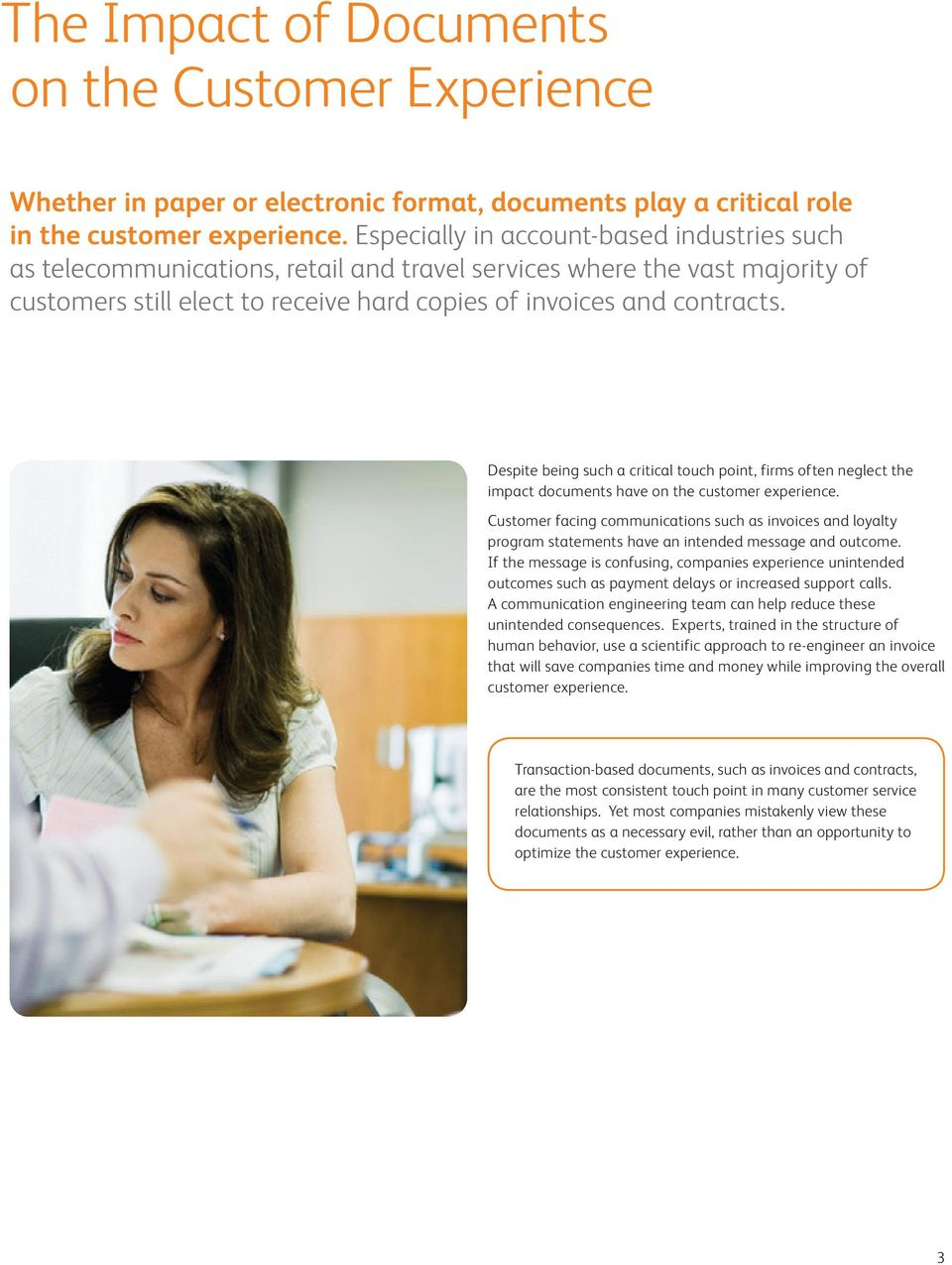 Despite being such a critical touch point, firms often neglect the impact documents have on the customer experience.