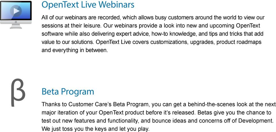 OpenText Live covers customizations, upgrades, product roadmaps and everything in between.