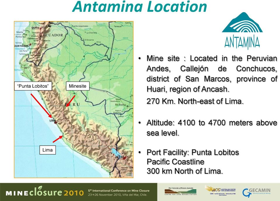region of Ancash. 270 Km. North-east of Lima.
