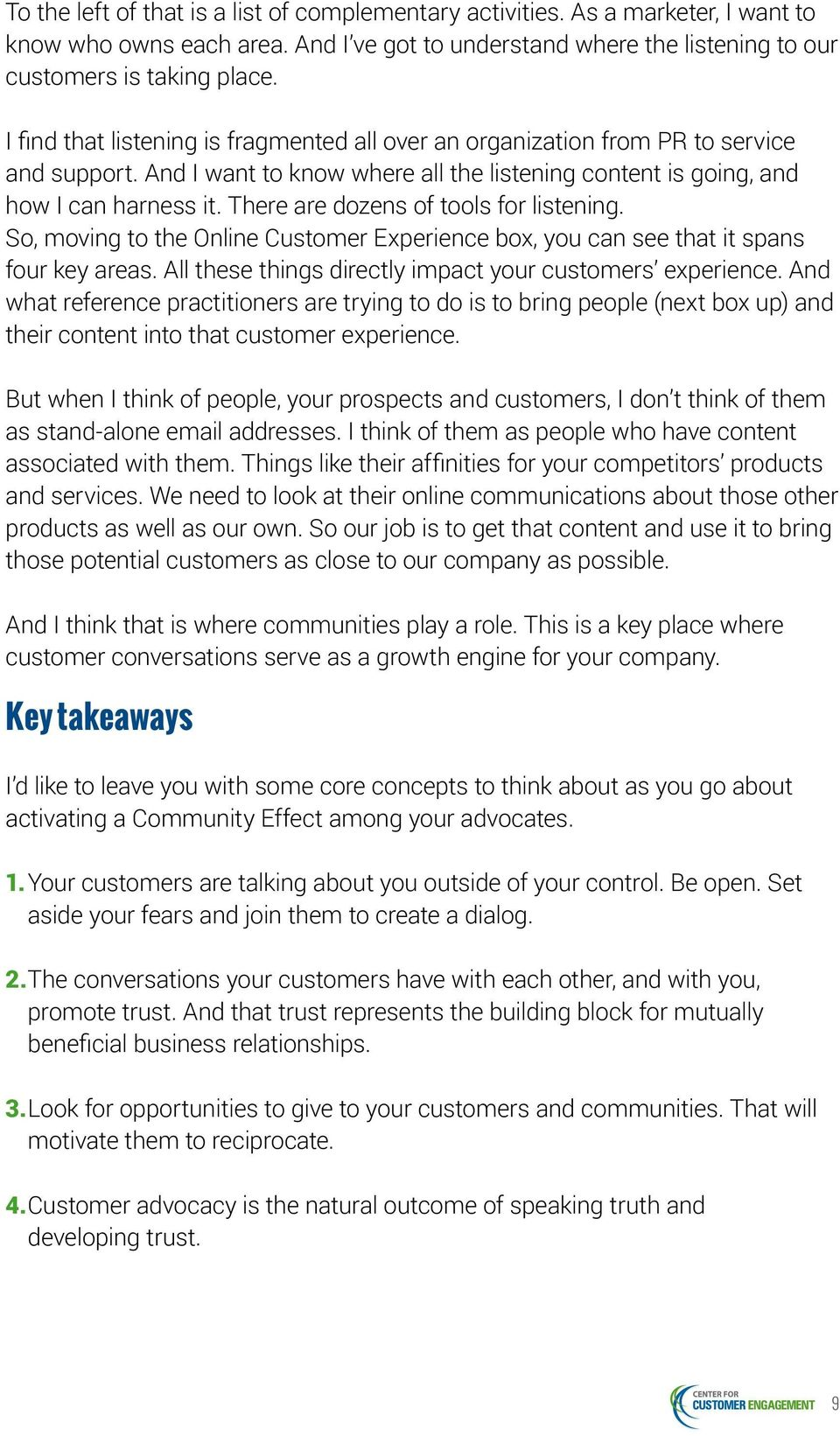 There are dozens of tools for listening. So, moving to the Online Customer Experience box, you can see that it spans four key areas. All these things directly impact your customers experience.