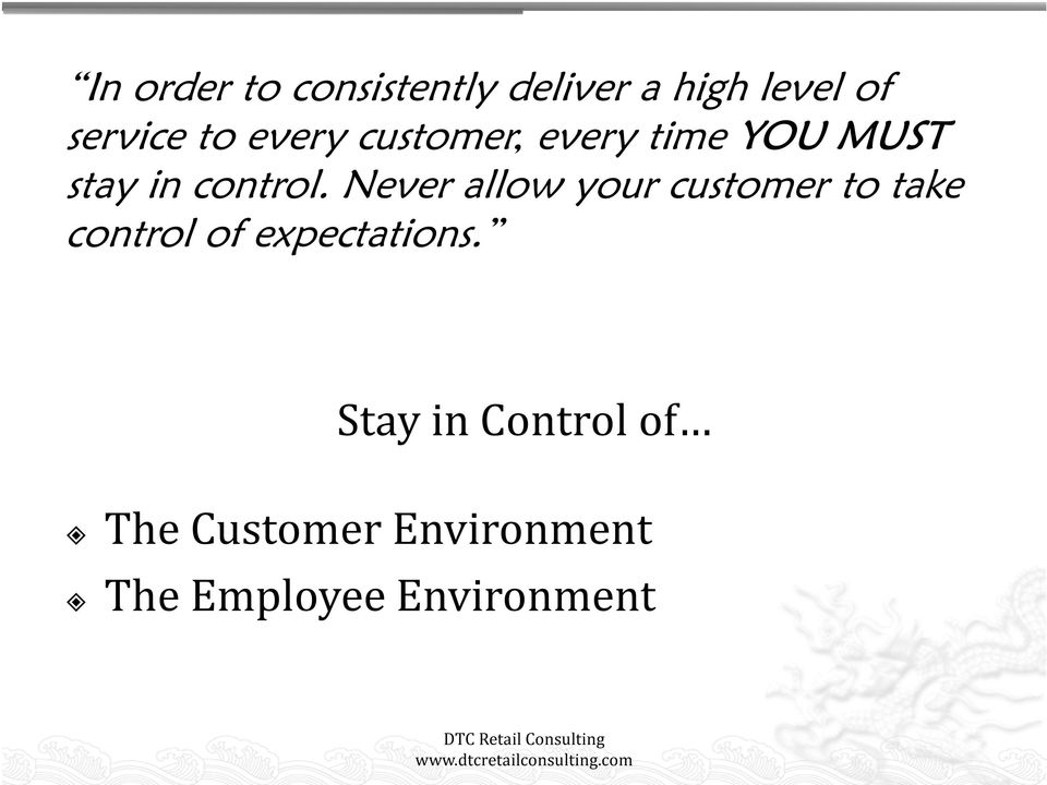 Never allow your customer to take control of expectations.