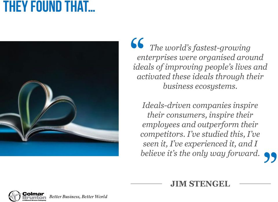 Ideals-driven companies inspire their consumers, inspire their employees and outperform