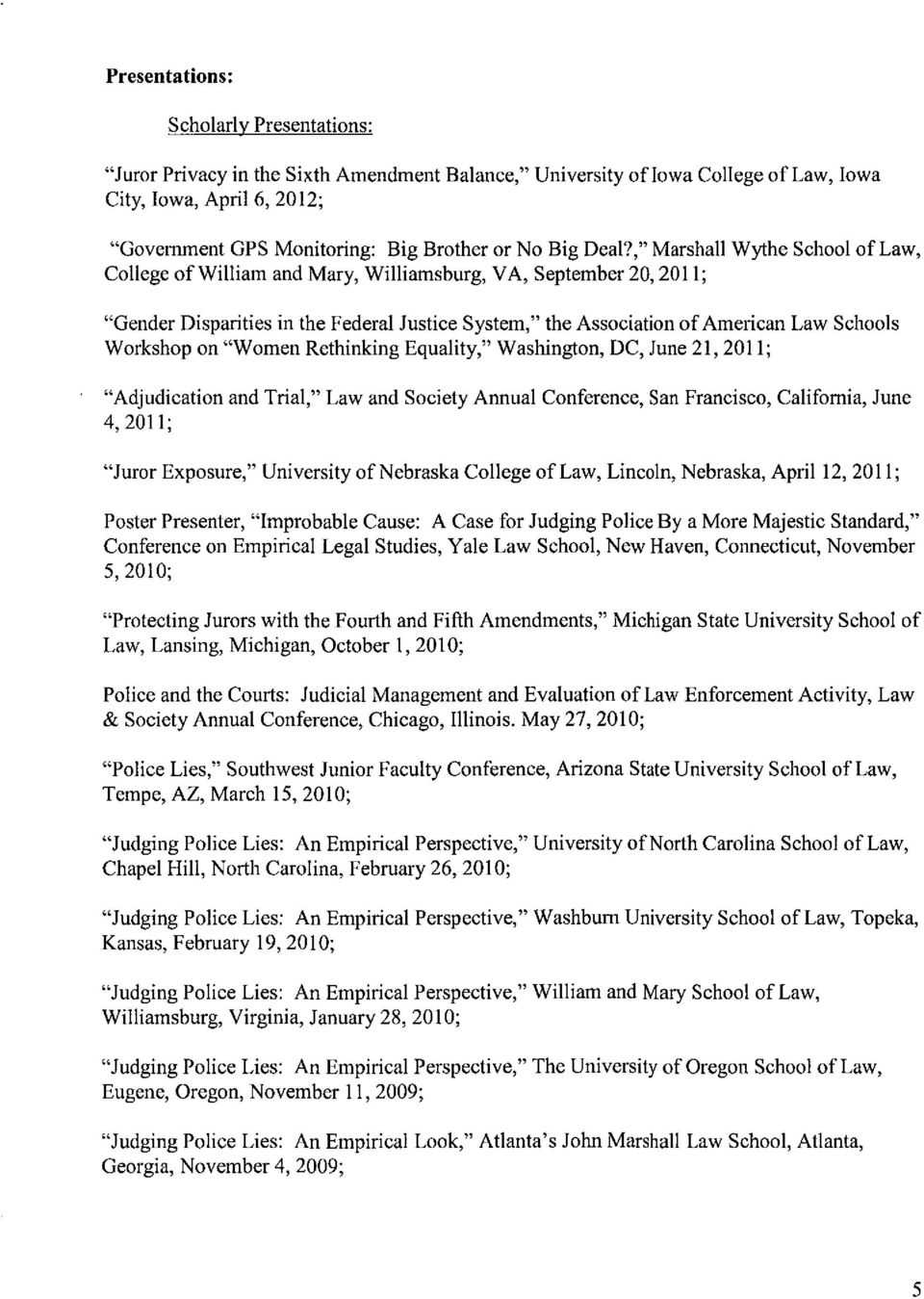 ","" Marshall Wythe School of Law, College of William and Mary, Williamsburg, VA, September 20, 2011; ""Gender Disparities in the Federal Justice System,"" the Association of American Law Schools"