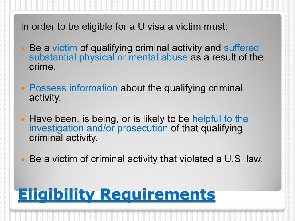 Possess information about the qualifying criminal activity.