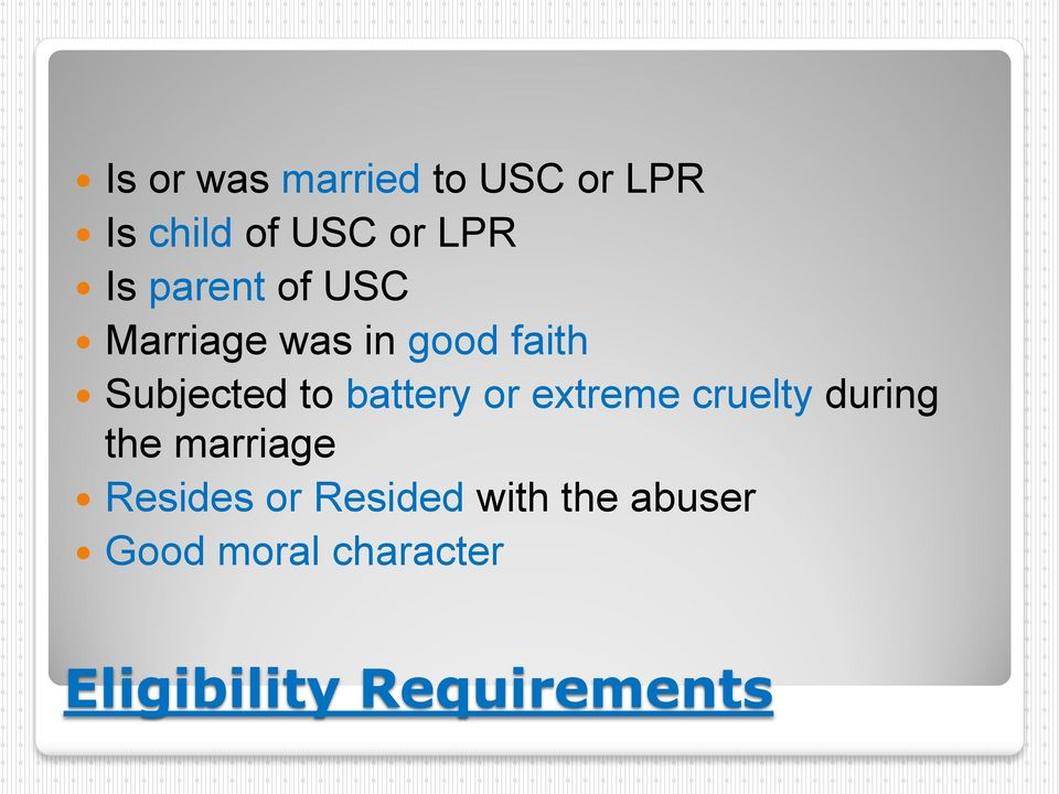 battery or extreme cruelty during the marriage Resides or