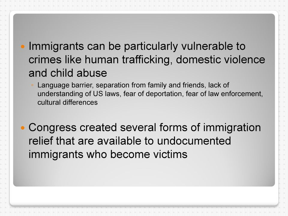 US laws, fear of deportation, fear of law enforcement, cultural differences Congress created