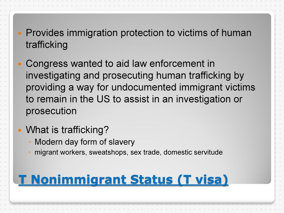 victims to remain in the US to assist in an investigation or prosecution What is trafficking?