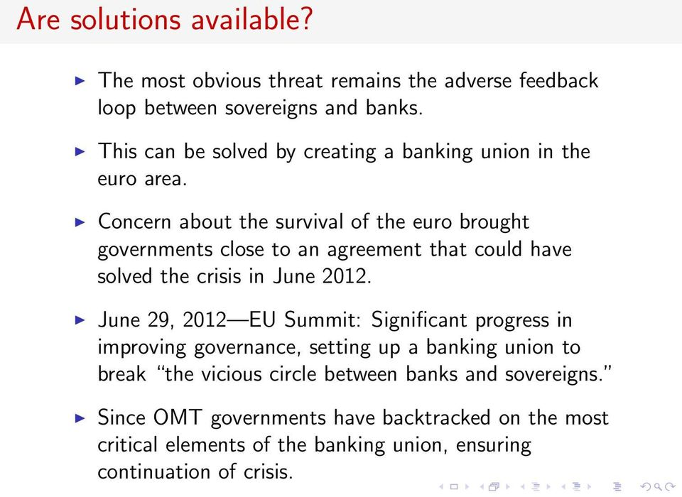 Concern about the survival of the euro brought governments close to an agreement that could have solved the crisis in June 2012.