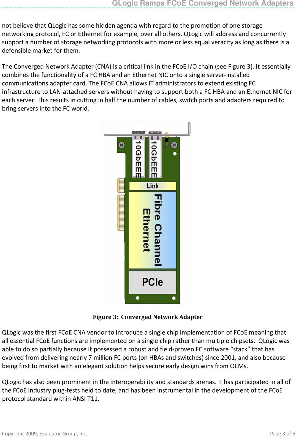 The Cnverged Netwrk Adapter (CNA) is a critical link in the FCE I/O chain (see Figure 3).
