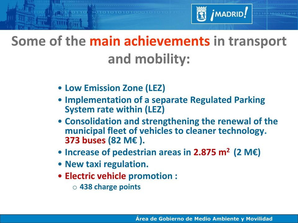 renewal of the municipal fleet of vehicles to cleaner technology. 373 buses (82 M ).