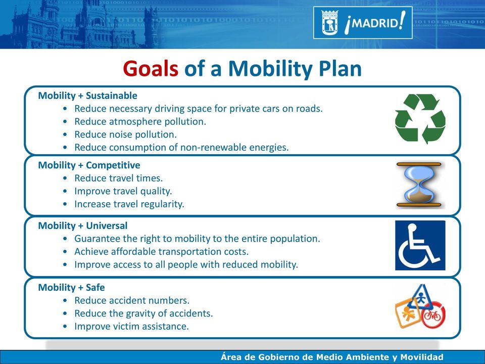 Increase travel regularity. Mobility + Universal Guarantee the right to mobility to the entire population.