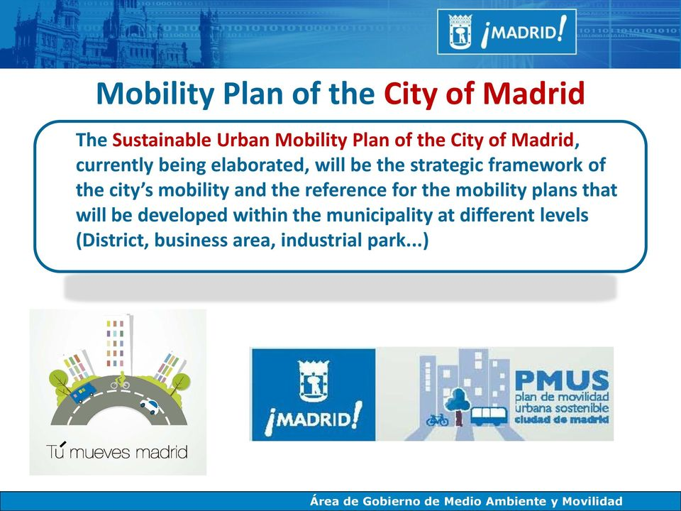 city s mobility and the reference for the mobility plans that will be developed