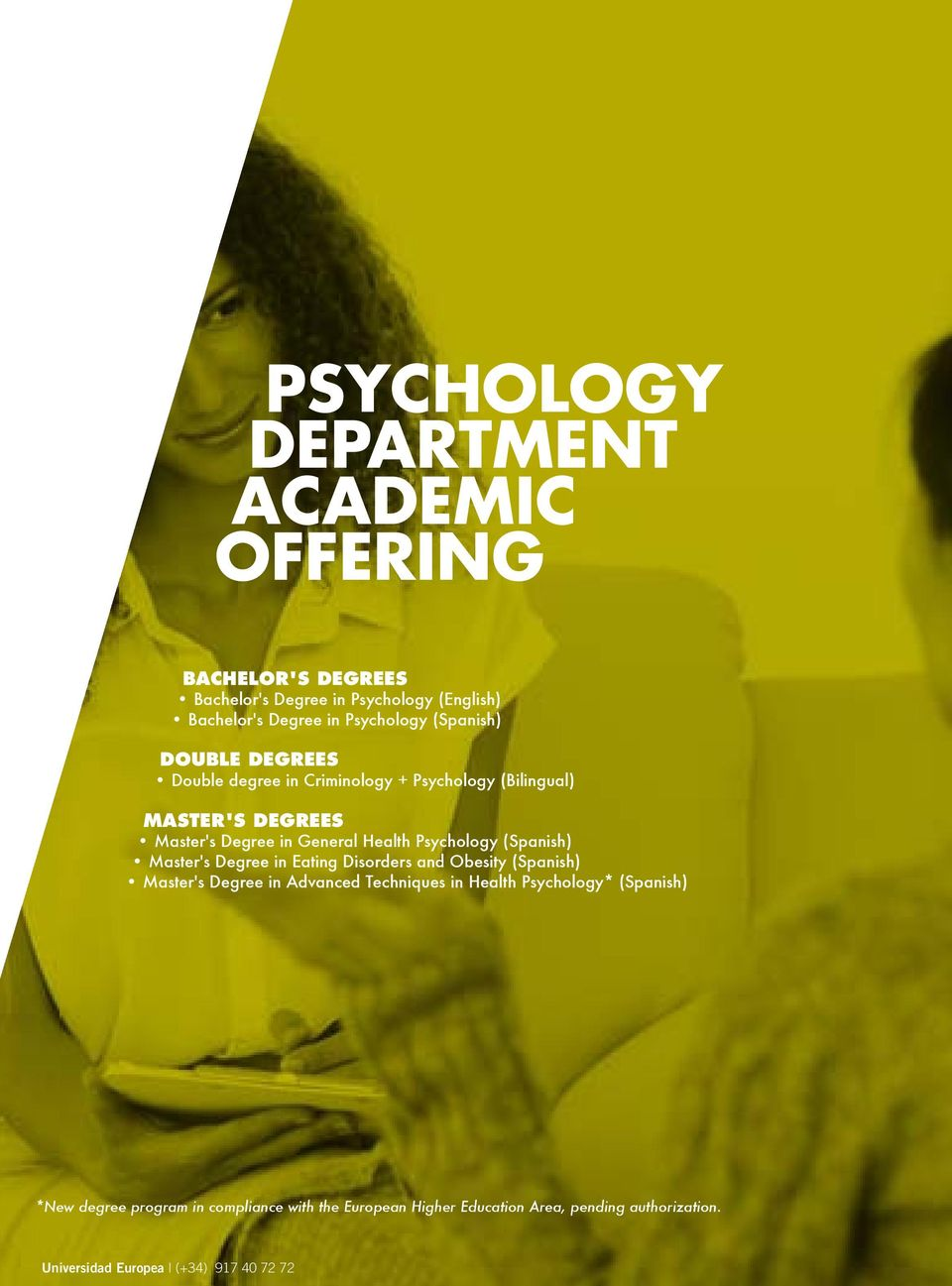 General Health Psychology (Spanish) Master's Degree in Eating Disorders and Obesity (Spanish) Master's Degree in Advanced