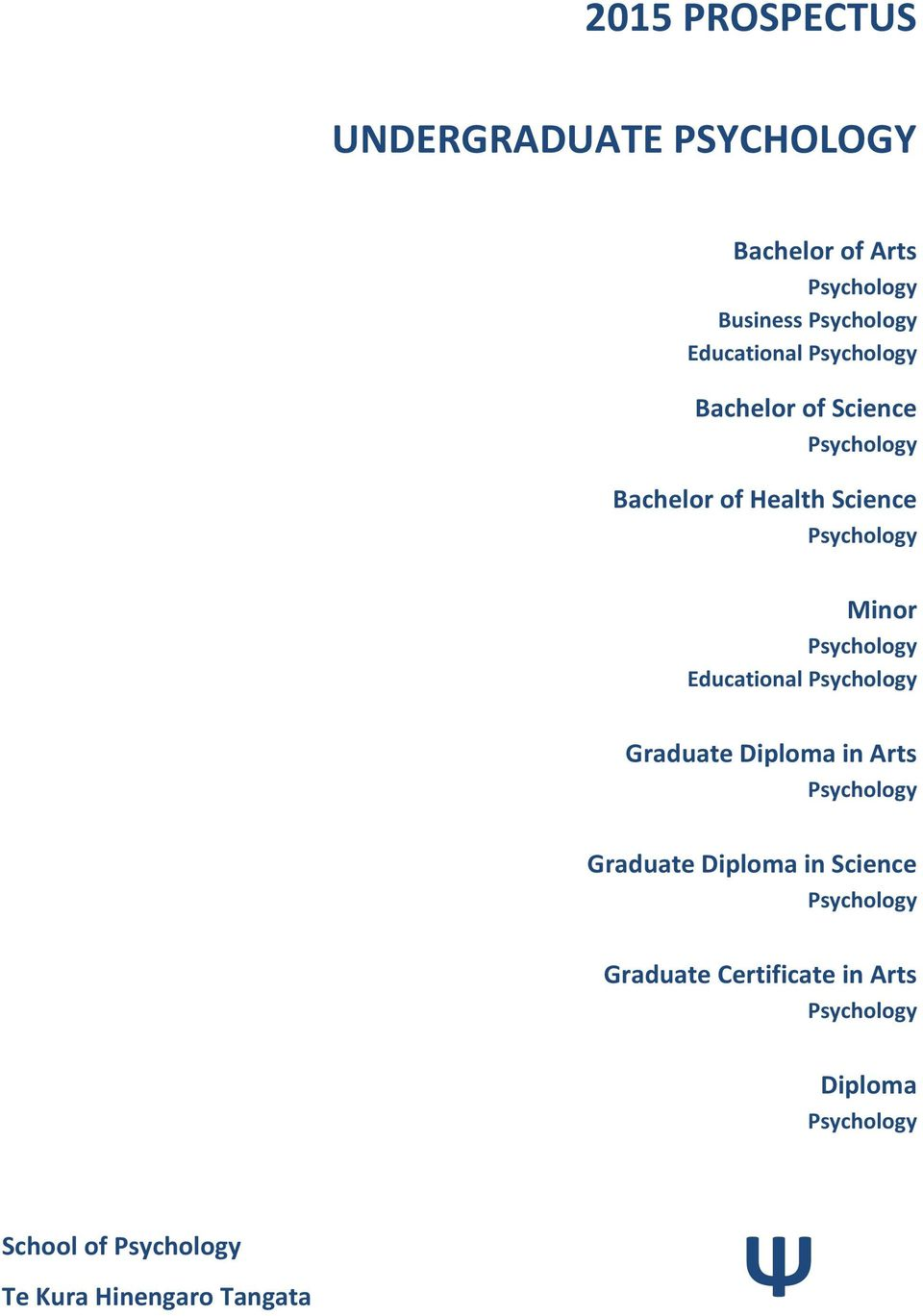 Educational Psychology Graduate Diploma in Arts Psychology Graduate Diploma in Science Psychology