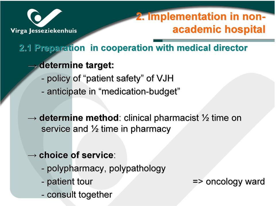 1 Preparation in cooperation with medical director determine method: : clinical pharmacist