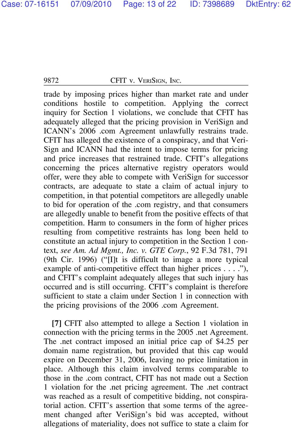 CFIT has alleged the existence of a conspiracy, and that Veri- Sign and ICANN had the intent to impose terms for pricing and price increases that restrained trade.