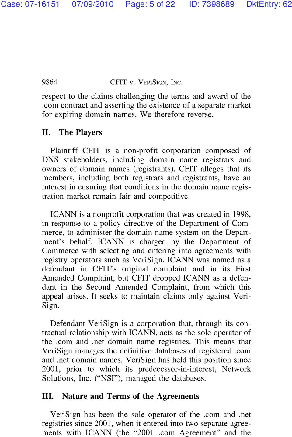 The Players Plaintiff CFIT is a non-profit corporation composed of DNS stakeholders, including domain name registrars and owners of domain names (registrants).