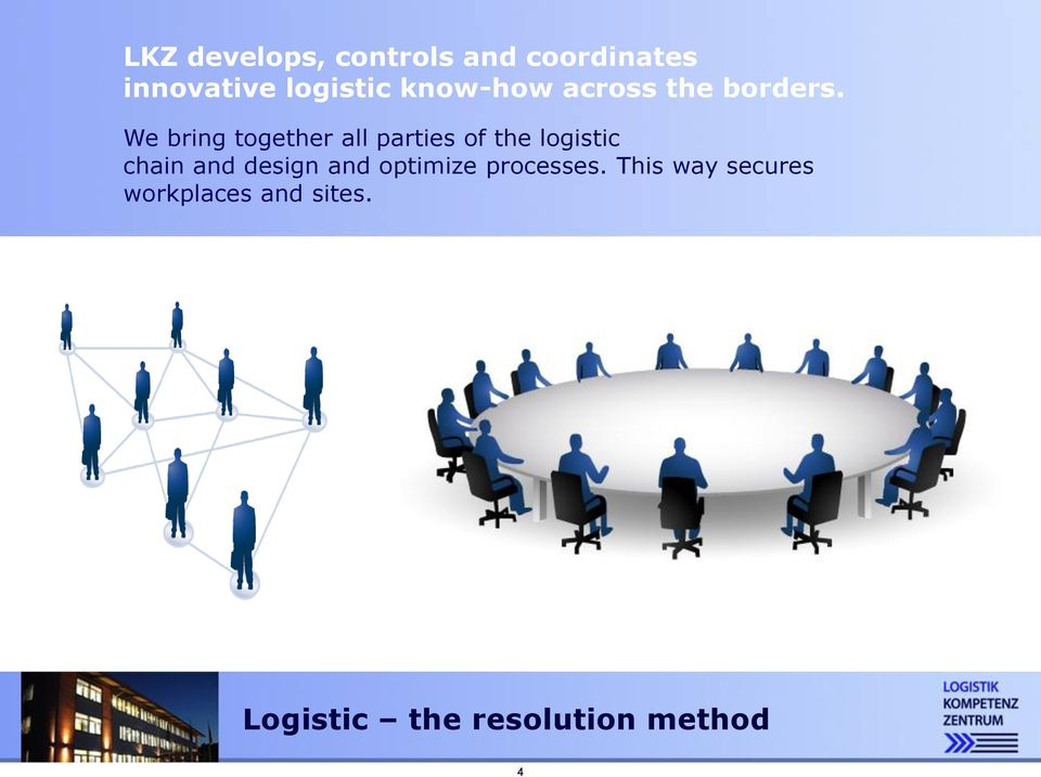 We bring together all parties of the logistic chain and