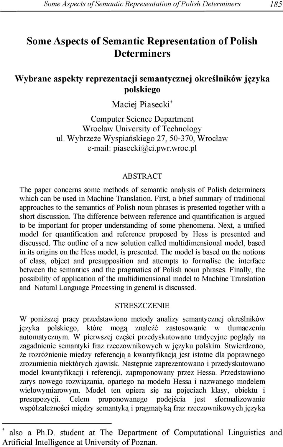pl ABSTRACT The paper concerns some methods of semantic analysis of Polish determiners which can be used in Machine Translation.
